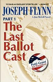 Part 1: The Last Ballot Cast av Joseph Flynn