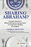 Sharing Abraham? Narrative Worldview, Biblical and Qur'anic Interpretation & Comparative Theology in Turkey book cover
