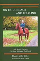 On Horseback and Healing by Sharon Miller…