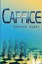 Caprice by Edward Aubry