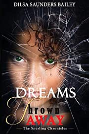 The Sperling Chronicles: Dreams Thrown Away…