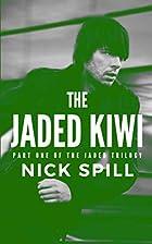 The Jaded Kiwi: a novel by Nick Spill