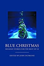 Blue Christmas: Holiday Stories for The Rest…
