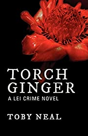 Torch Ginger – tekijä: Toby Neal