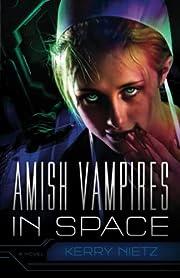 Amish Vampires in Space de Kerry Nietz