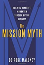 The Mission Myth: Building Nonprofit…