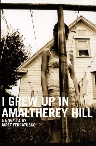 I Grew Up In Amaltherey Hill, Ferratusco, Jaret