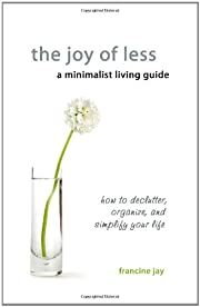 The joy of less : a minimalist living guide…