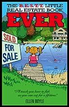 The B.E.S.T.T. Little Real Estate Book EVER…