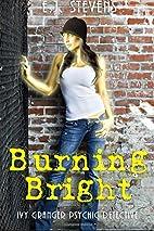 Burning Bright by E. J. Stevens