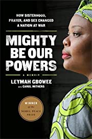 Mighty Be Our Powers: How Sisterhood,…