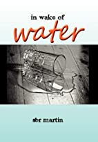 in wake of water by SBR Martin