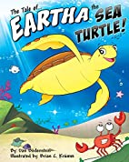 The Tale of Eartha the Sea Turtle by Dan…