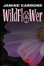 Wildflower by Janine Carbone