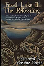 Fossil Lake II: The Refossiling by Christine…