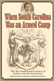 When South Carolina Was an Armed Camp: The…