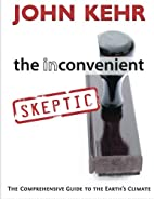 The Inconvenient Skeptic: The Comprehensive…