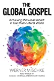 The Global Gospel: Achieving Missional Impact in Our Multicultural World book cover