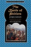 The battle of Poitiers : Charles Martel and Abd al-Rahman / Jurji Zaidan ; translated from the Arabic by William Granara ; with an introduction by the Zaidan Foundation