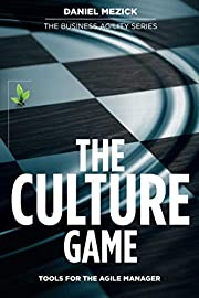 The Culture Game: Tools for the Agile…