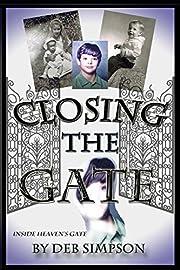 Closing The Gate de Deb Simpson