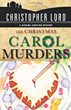 The Christmas Carol Murders by Christopher…