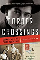 Border Crossings: Coming of Age in the Czech…