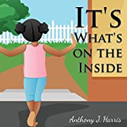 It's what's on the inside by Anthony J.…