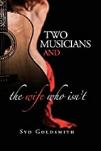 Two Musicians and The Wife Who Isn't by Syd…