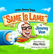 Little Jimmy Says, Same Is Lame af Jimmy…