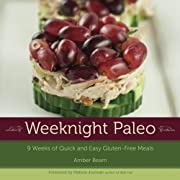 Weeknight paleo : 9 weeks of quick and easy…