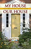 My House Our House: Living Far Better for Far Less in a Cooperative Household (2013) (Book) written by Jean McQuillin, Karen M. Bush, Louise S. Machinist