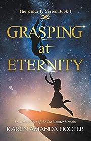 Grasping at Eternity de Karen Amanda Hooper