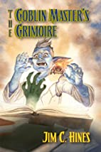 The Goblin Master's Grimoire by Jim C.…
