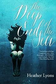 The Deep End of the Sea de Heather Lyons