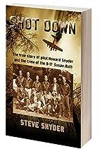 SHOT DOWN: The true story of pilot Howard…