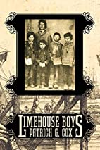 Limehouse Boys by Patrick G. Cox