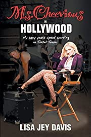 Ms. Cheevious in Hollywood: My Zany Years…