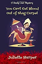 You Can't Get Blood Out of Shag Carpet (A…