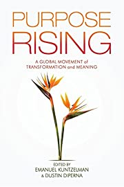 Purpose Rising: A Global Movement of…