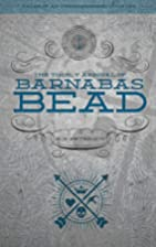 The Timely Arrival of Barnabas Bead by A. S.…