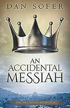 An Accidental Messiah by Dan Sofer