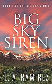 Big Sky Siren: Book 1 Of The Big Sky Series…