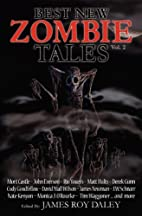 Best New Zombie Tales (Vol. 2) by James Roy…
