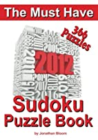The Must Have 2012 Sudoku Puzzle Book: 366…