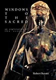 Windows to the sacred : an exploration of the esoteric / written by Robert Buratti
