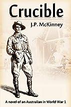 Crucible by J. P. McKinney