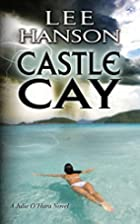 Castle Cay (Julie O'Hara Mystery) by…