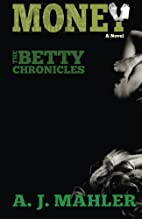 Money (The Betty Chronicles) (Volume 1) by…