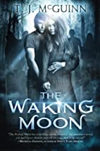 The Waking Moon by T.J. McGuinn